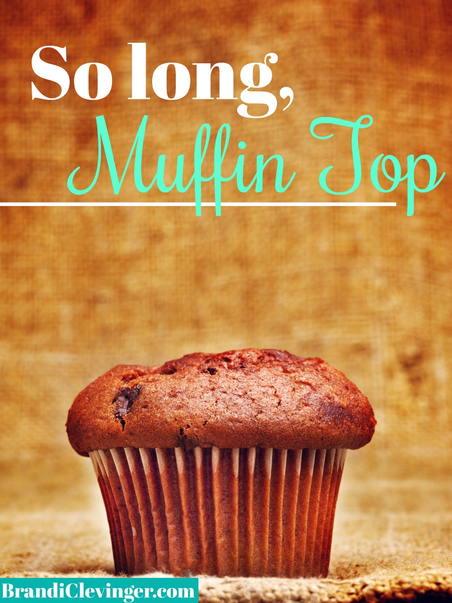 So long, Muffin Top #brandiclevinger