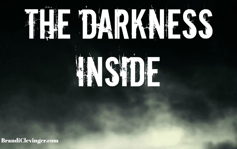 the darkness inside #brandiclevinger