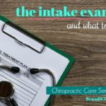 The Intake Exam and What to Expect