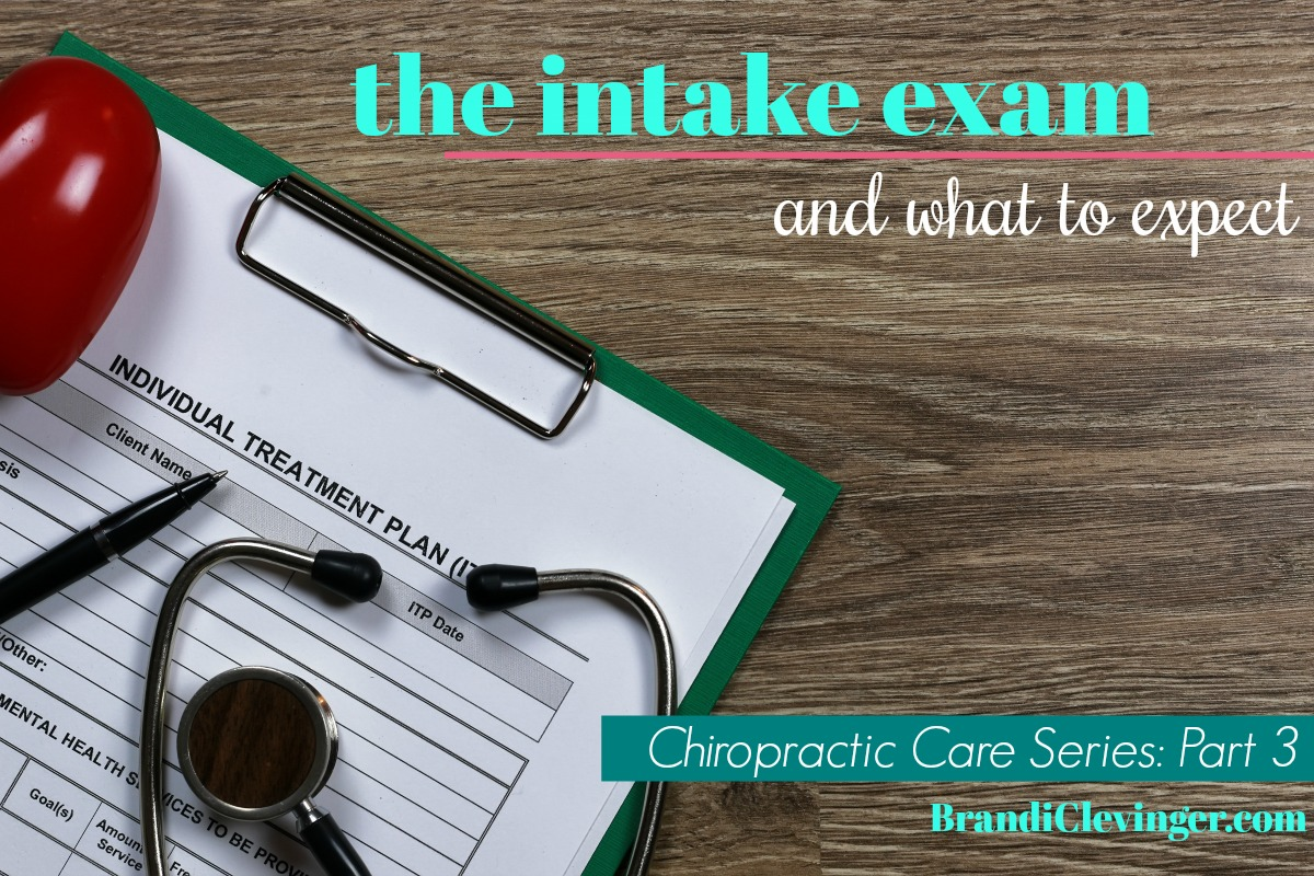 the intake exam and what to expect: chiropractic care series #chiropracticcare #brandiclevinger